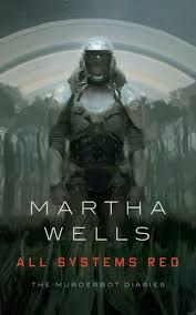 <b>All Systems</b> Red (Murderbot Diaries Series #<b>1</b>) by Martha Wells ...