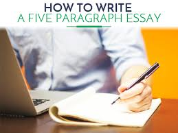 how to write a five paragraph essay structure tips  how to write five paragraph essay