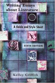 writing essays about literature a guide and style sheet by kelley  writing essays about literature a guide and style sheet by kelley griffith