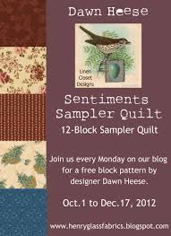 we are so excited to present you with the first block to the sentiments sampler quilt dawn heese of linen closet designs is putting together a fabulous