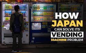 Vending Machine In Japanese Magnificent How Japan Can Solve Its Vending Machine Problem