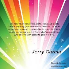 Jerry Garcia Quotes Enchanting Cause Jerry Garcia Quotes Collected Quotes From Jerry Garcia With
