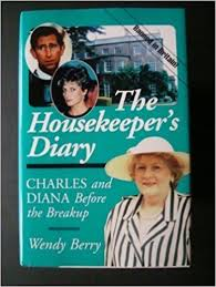 The Housekeeper's Diary: Charles and Diana Before the Breakup by Wendy Berry  (1995-08-02): Amazon.com: Books