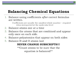 9 balancing chemical equations balance using coefficients after correct formulas are written coefficients are usually the smallest whole number required