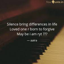 Loved Ones Quotes Best Silence Bring Differences Quotes Writings By Aaira Adeema