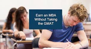 mba programs that don  t require the gmat want an mba but don39t want to take the gmat