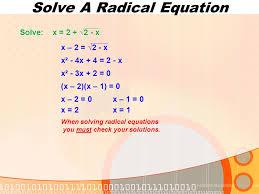 3 solve a radical equation solve x 2 2 x x 2 2 x x² 4x 4 2 x x² 3x 2 0 x 2 x 1 0 x 2 0 x 1 0 x 2x 1 when