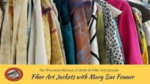 Art Jackets @ Wisconsin Museum of Quilts & Fiber Arts, Cedarburg ... & Fiber Art Jackets @ Wisconsin Museum of Quilts & Fiber Arts, Cedarburg  [from 29 June to 1 July] Adamdwight.com