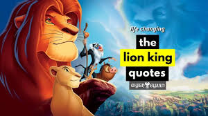 55 Incredible Lion King Quotes 2019 That Will Change Your Life