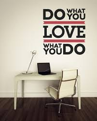 Love What You Do Quotes New Love What You Do Quote Wall Decal Quotes Graphical Interiors
