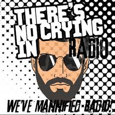 Theres No Crying In Radio Podcast Theres No Crying In Radio