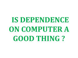 ppt is dependence on computer a good thing powerpoint is dependence on computer a good thing