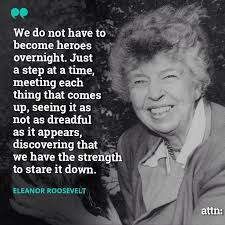 Lady Quotes Best We Do Not Have To Become Heroes Overnight Eleanor Roosevelt