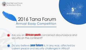 tana forum essay competition for african students africademia
