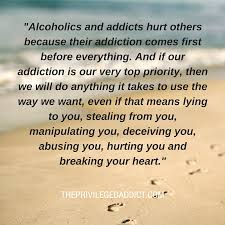 Quotes About Loving An Addict Amazing THE PRIVILEGED ADDICT Why Alcoholics Hurt People
