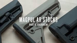 Magpul Ar Stocks Part I Overview