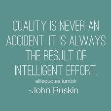 Life Quotes Quality Is Never An Accident It Is Always The