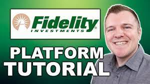 Fidelity Investments Platform Tutorial ...