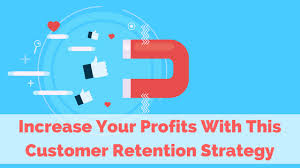 Increase Your Profits With This Customer Retention Strategy