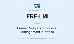 frf lmi frame relay forum local management interface in puting it by acronymsandslang