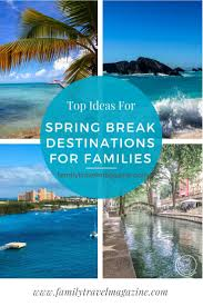 wondering where to go on vacation with your kids during spring break check out our