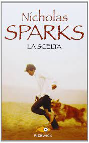 La scelta : Sparks, Nicholas: Amazon.de: Bücher