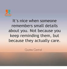 QUOTES CENTRAL It's Nice When Someone Remembers Small Details About Inspiration Nice Images With Quotes