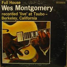 <b>Wes Montgomery</b> - <b>Full</b> House   Releases   Discogs