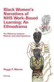 Black Women's Narratives of NHS Work-Based Learning: An Ethnodrama : Peggy  Warren : 9781789974621