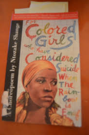 Reflection On For Colored Girls Who Have Considered Suicide When