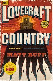 Lovecraft Country: A Novel : Ruff, Matt ...