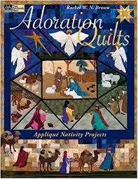 Adoration Quilts: Applique Nativity Projects (That Patchwork Place ... & Adoration Quilts: Applique Nativity Projects (That Patchwork Place): Rachel  W. N. Brown: 9781564776709: Amazon.com: Books Adamdwight.com