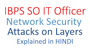 it officer ibps so it network security attacks on layers network security officer