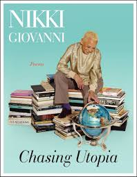 poet nikki giovanni on chasing utopia the art of aging chasing utopia by nikki giovanni