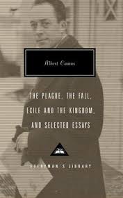 the plague the fall exile and the kingdom and selected essays  the plague the fall exile and the kingdom and selected essays by albert