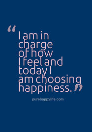 Quote For Today About Happiness Happiness Quote I am in charge of how I feel and today I am 46