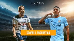 Pronostico Tottenham - Manchester City - Invictus Blog