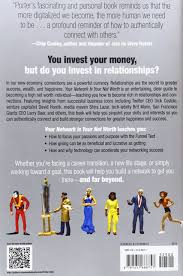 your network is your net worth unlock the hidden power of your network is your net worth unlock the hidden power of connections for wealth success and happiness in the digital age porter gale guy kawasaki