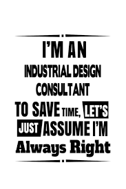 Industrial Design Consultant Fees Im An Industrial Design Consultant To Save Time Lets