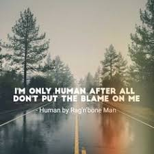 Bildresultat för i'm only human rag n bone man lyrics