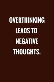 Quotes About Overthinking Things