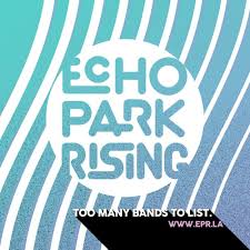 Echo Park Rising 2017 – VIP Passes ft. Hundred Waters, Miles Mosley ...