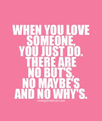 When You Love Someone Quotes Beauteous When You Love Someone You Just Do Love Quotes Plus