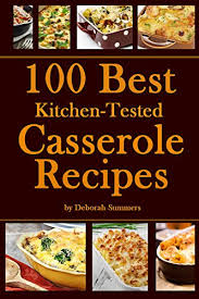 Amazon | 100 Best Kitchen-Tested Casserole Recipes (English Edition)  [Kindle edition] by Summers, Deborah | Baking | Kindleストア