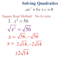 6 solving quadratics square root method no bx term or