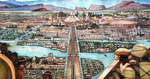 Los Aztecas, los Mexicas y la Gran Tenochtitlan. – Cultura y Delicias Prehispánicas