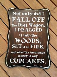 wooden kitchen signs sayings kitchen signs sayings not only did i fall off the t wagon