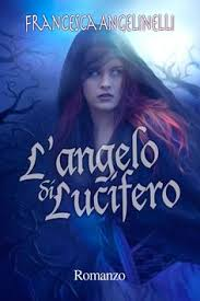 book cover l angelo si lucifero by francesca ang by cathleentarawhiti deviantart