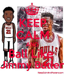 jimmy butler poster.  Poster KEEP CALM AND Ball Like Jimmy Butler Poster Intended U
