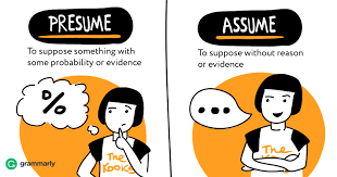 Presume Versus Assume Presume vs Assume Grammarly Blog 1